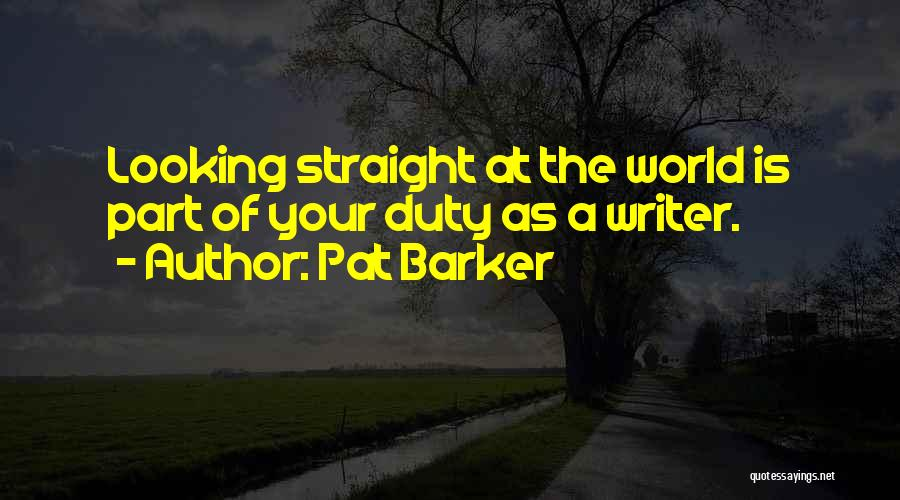 Pat Barker Quotes 1799170