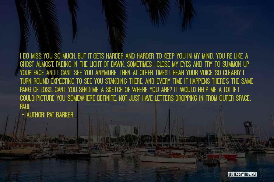 Pat Barker Quotes 1956472