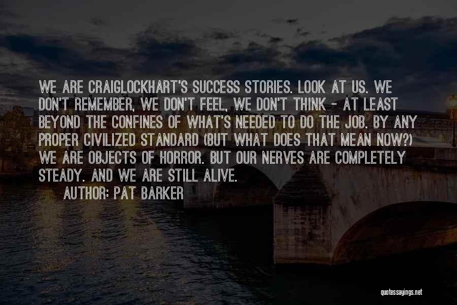Pat Barker Quotes 2022037