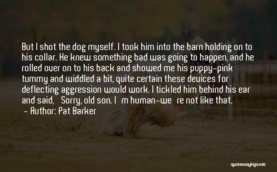 Pat Barker Quotes 2044415