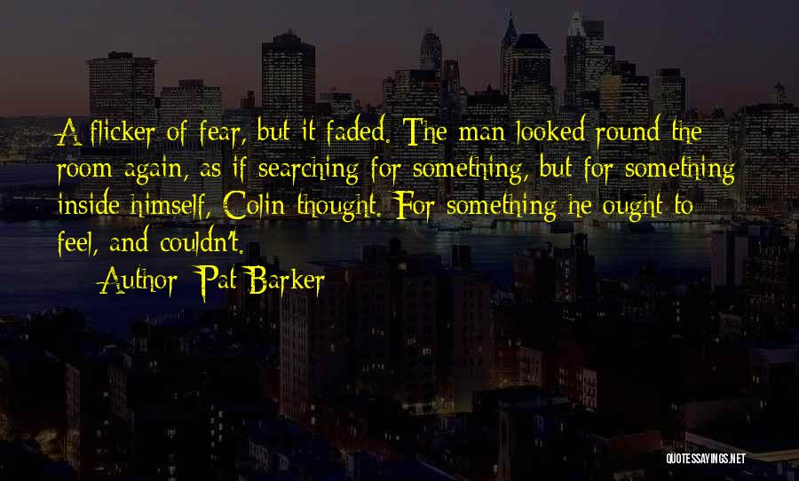 Pat Barker Quotes 2044840