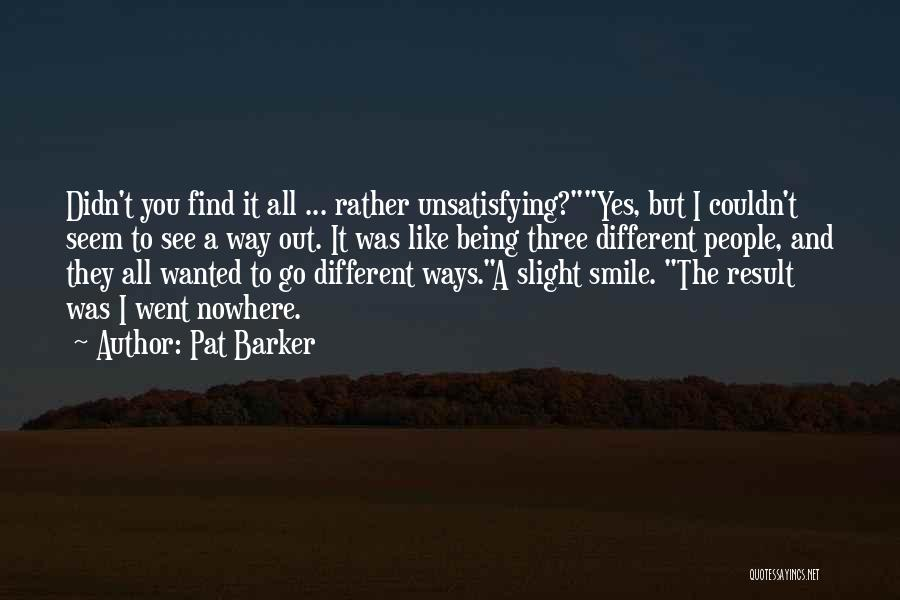 Pat Barker Quotes 2182943