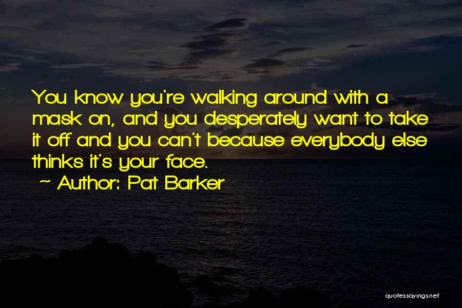 Pat Barker Quotes 2241280