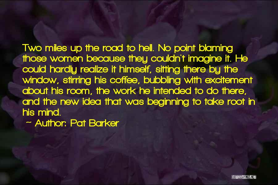 Pat Barker Quotes 305632
