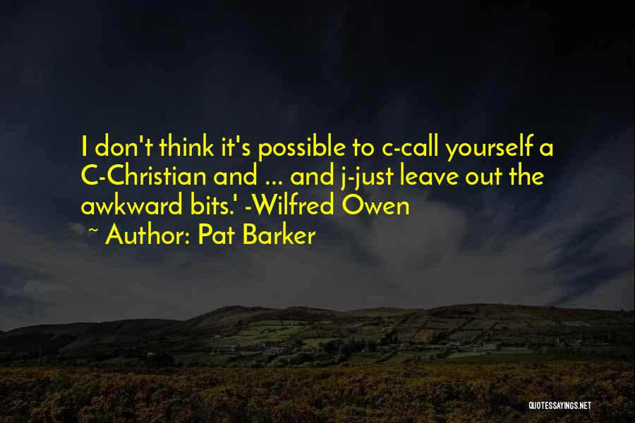 Pat Barker Quotes 331122