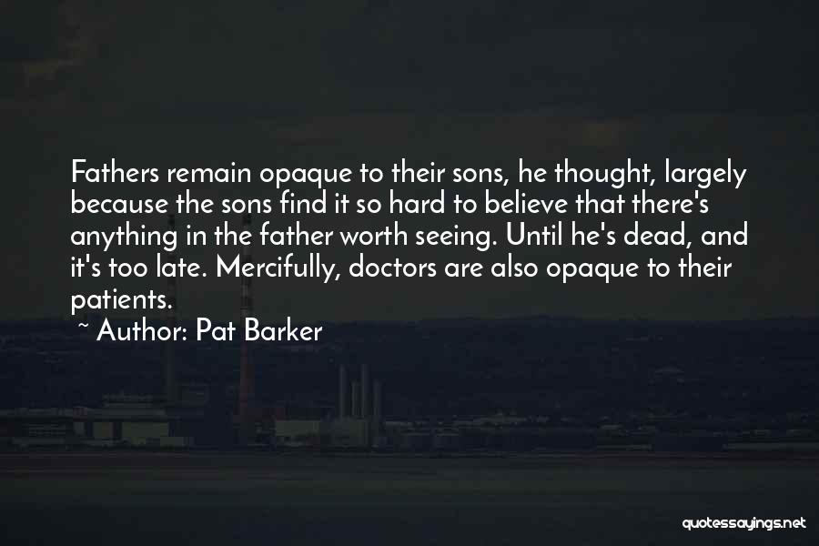 Pat Barker Quotes 414353