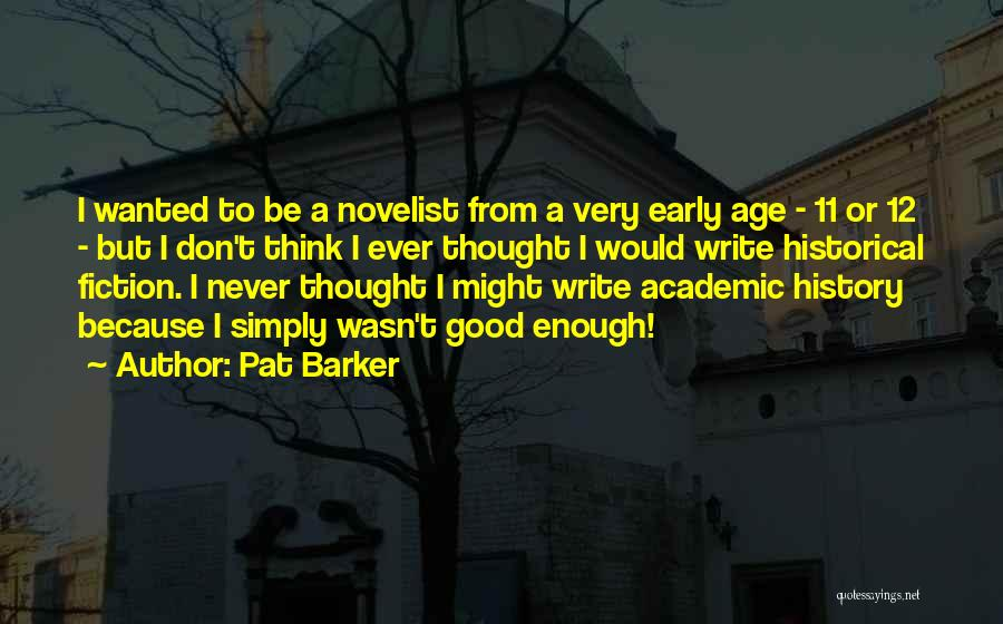 Pat Barker Quotes 710714