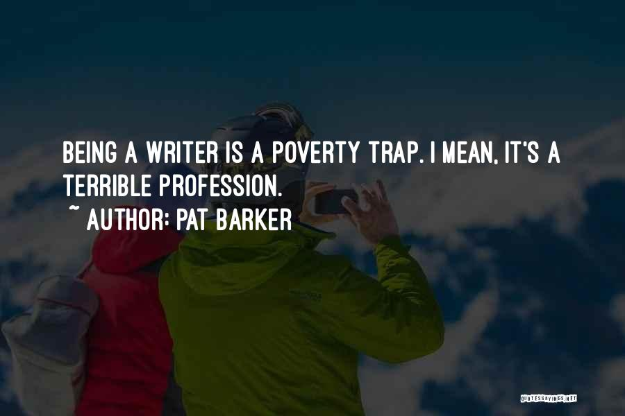 Pat Barker Quotes 990453