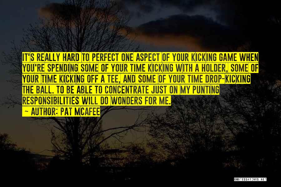 Pat McAfee Quotes 1004339