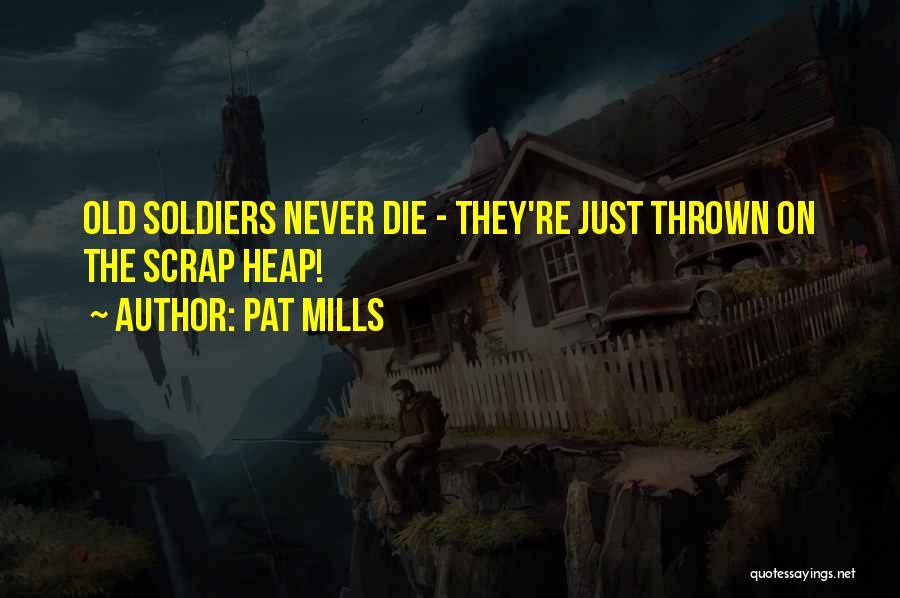 Pat Mills Quotes 1480045