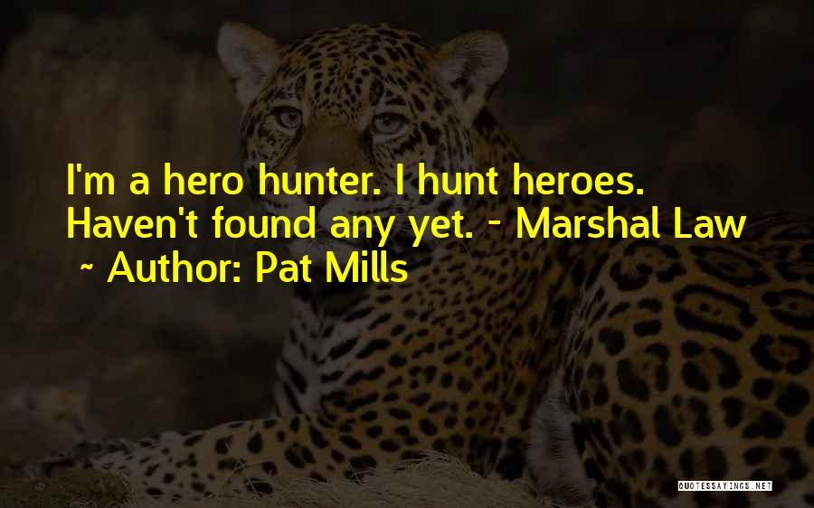 Pat Mills Quotes 1532457