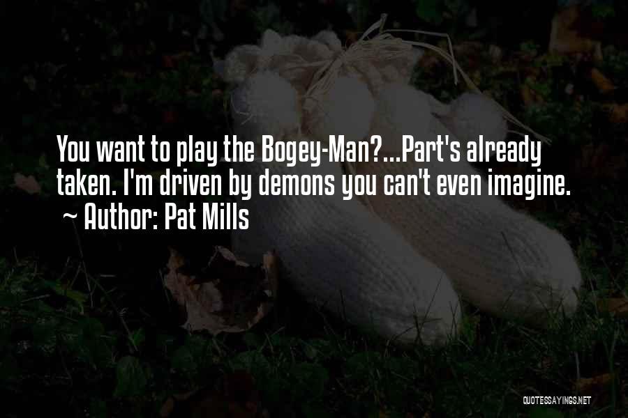 Pat Mills Quotes 403988