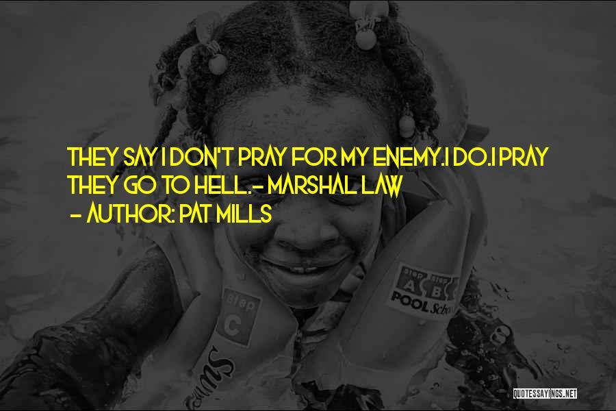 Pat Mills Quotes 610069