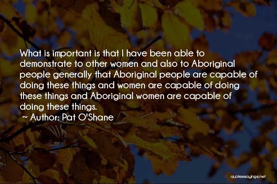 Pat O'Shane Quotes 1567989