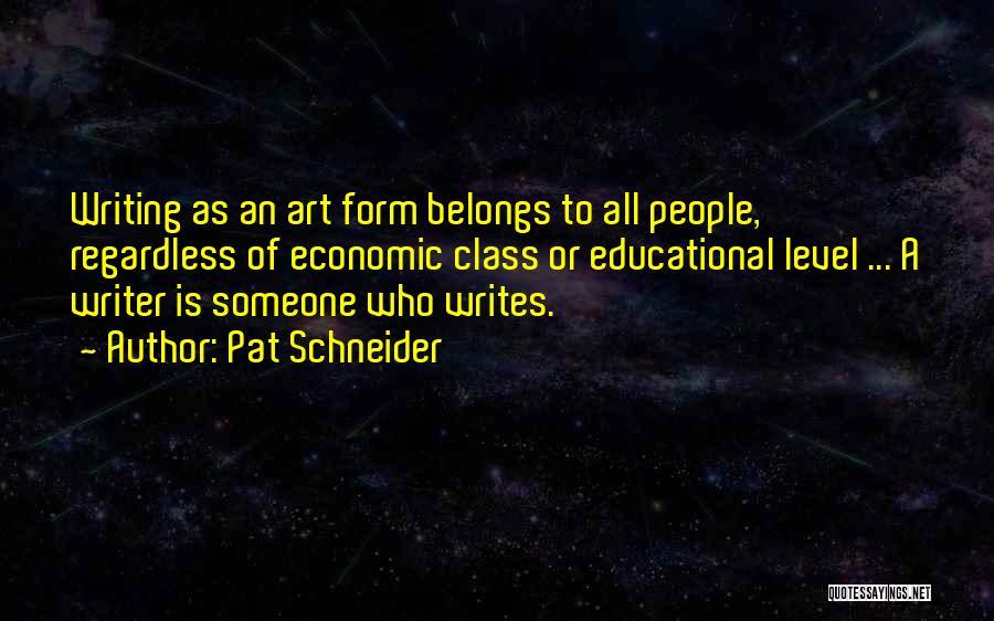 Pat Schneider Quotes 1060407