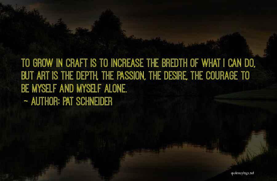 Pat Schneider Quotes 1276967