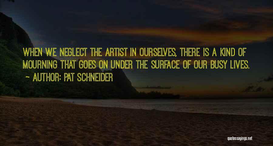 Pat Schneider Quotes 1541179