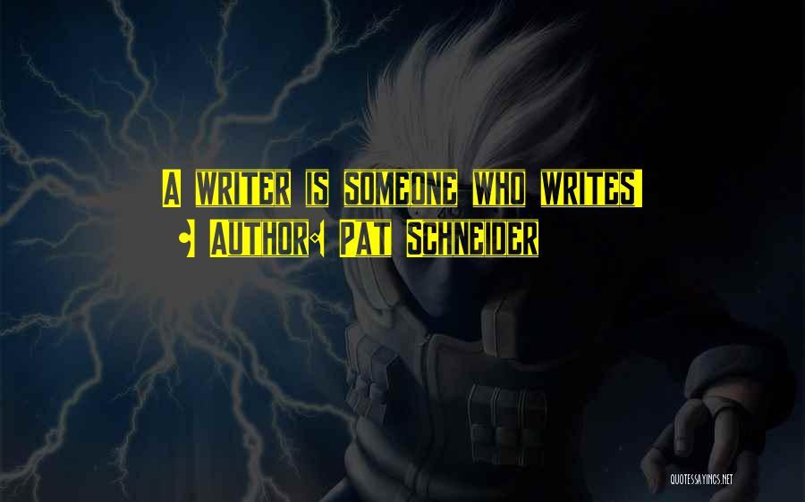 Pat Schneider Quotes 1601029
