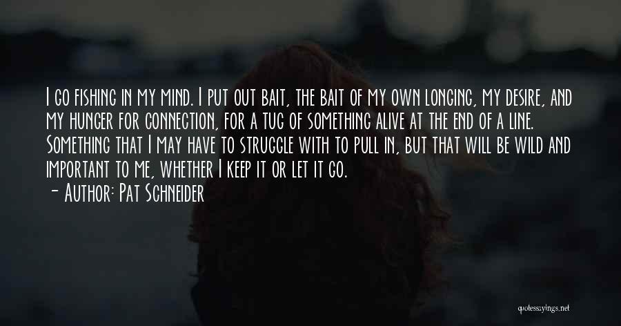 Pat Schneider Quotes 2081032