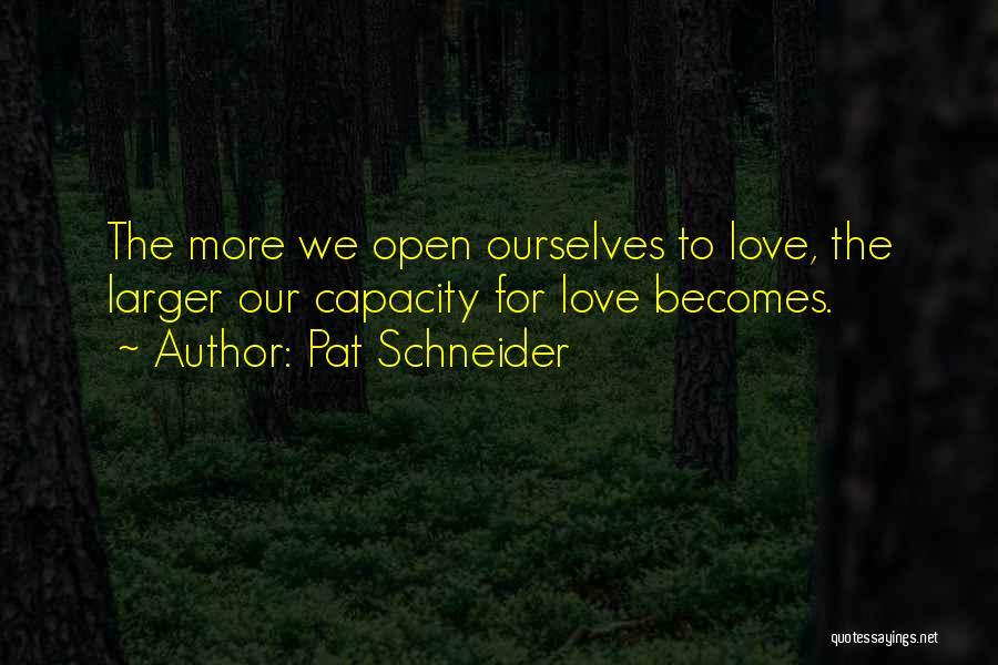 Pat Schneider Quotes 264843
