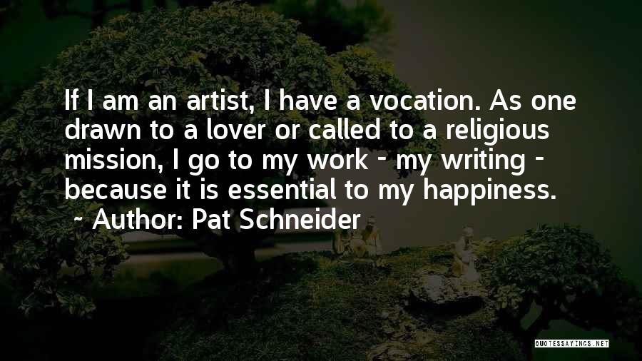 Pat Schneider Quotes 559870