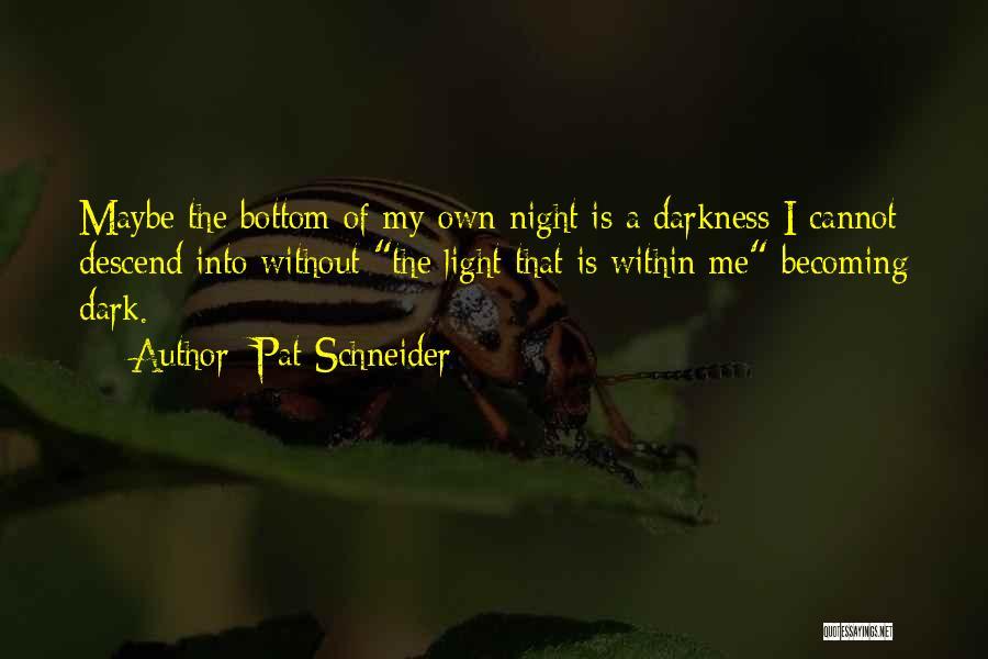 Pat Schneider Quotes 712685