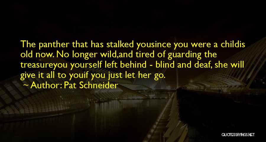 Pat Schneider Quotes 987963