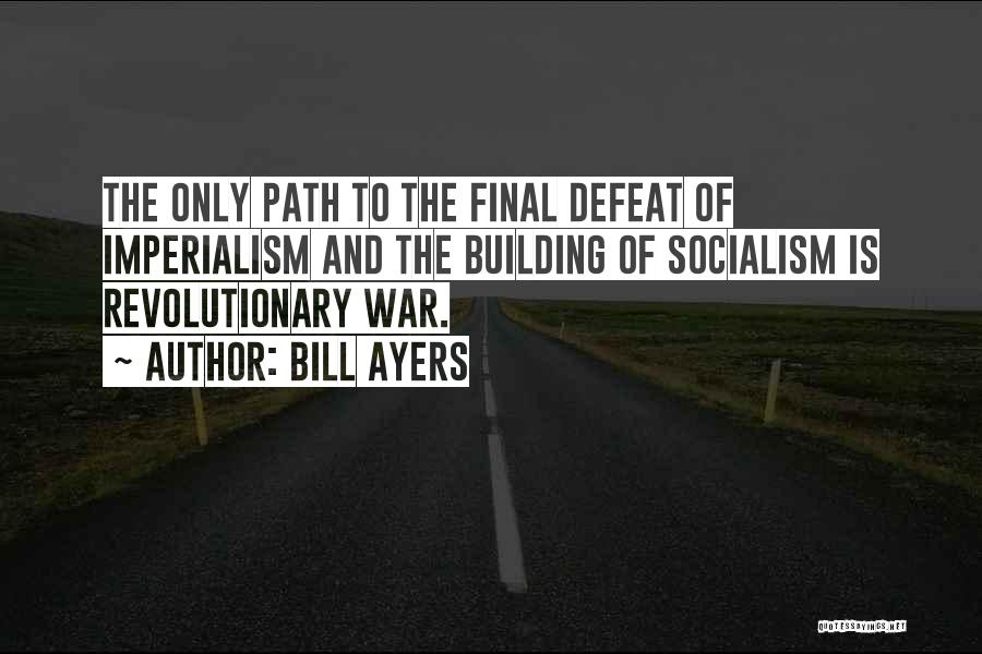 Path Quotes By Bill Ayers
