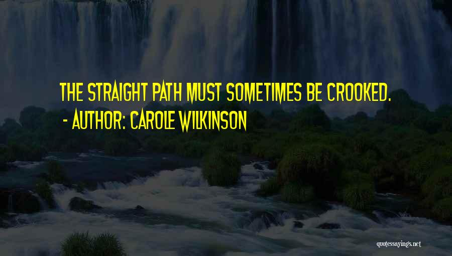 Path Quotes By Carole Wilkinson