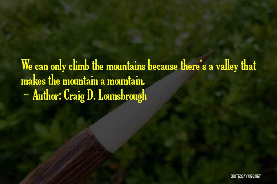 Path Quotes By Craig D. Lounsbrough