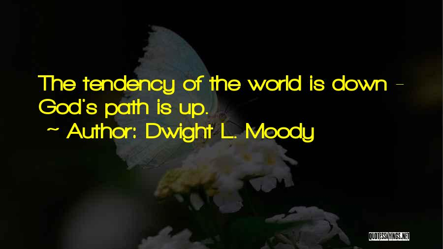 Path Quotes By Dwight L. Moody
