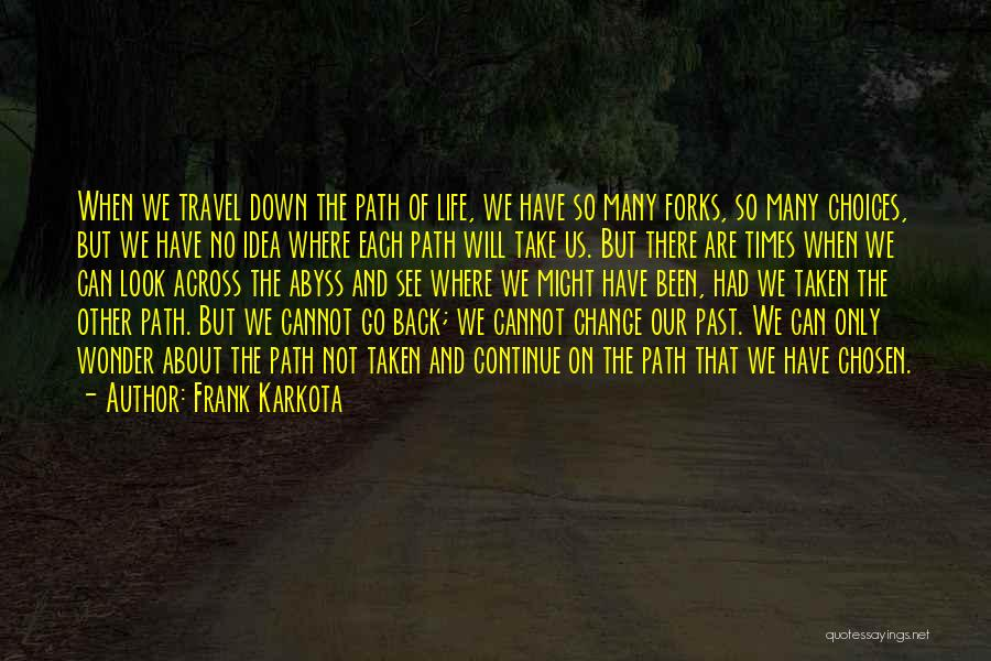 Path Quotes By Frank Karkota