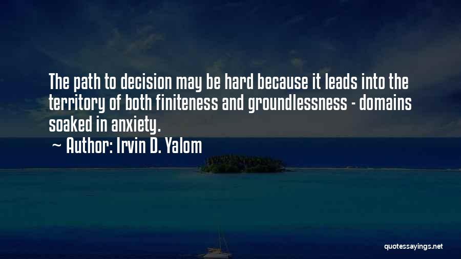 Path Quotes By Irvin D. Yalom