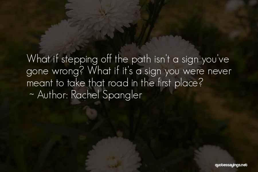 Path Quotes By Rachel Spangler