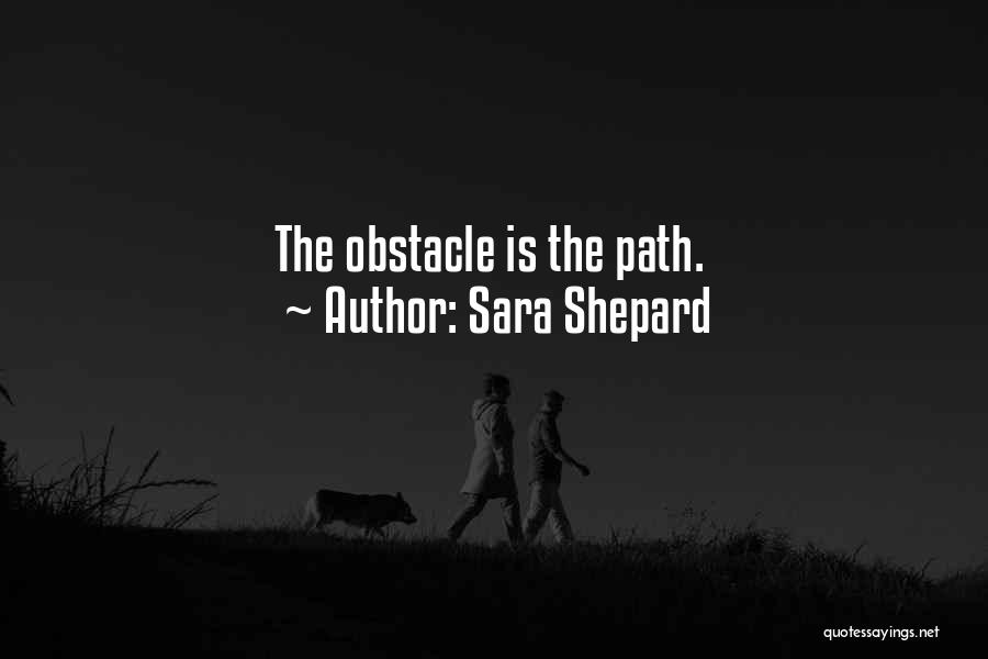 Path Quotes By Sara Shepard