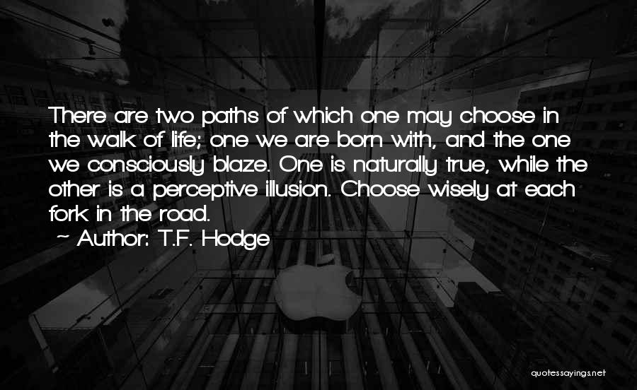 Path Quotes By T.F. Hodge