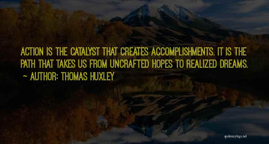 Path Quotes By Thomas Huxley
