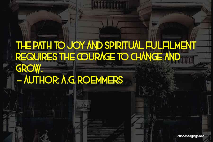 Path To Happiness Quotes By A.G. Roemmers