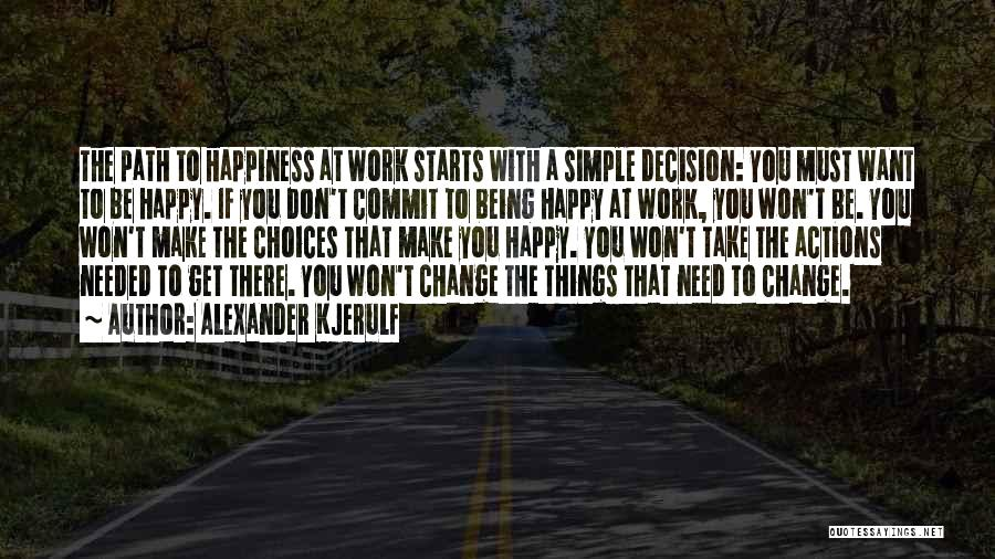 Path To Happiness Quotes By Alexander Kjerulf
