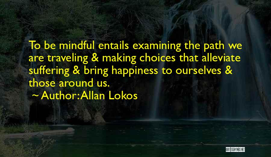 Path To Happiness Quotes By Allan Lokos
