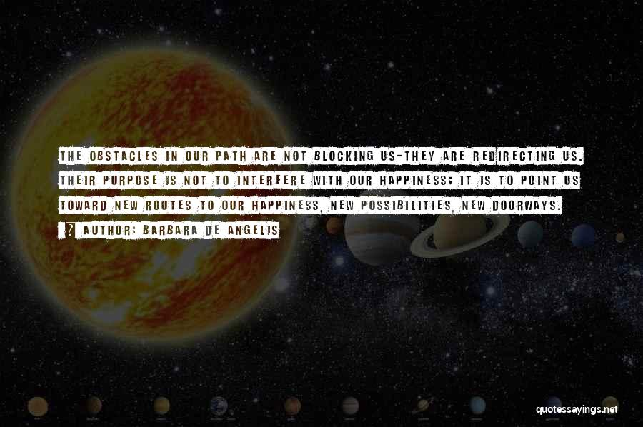 Path To Happiness Quotes By Barbara De Angelis