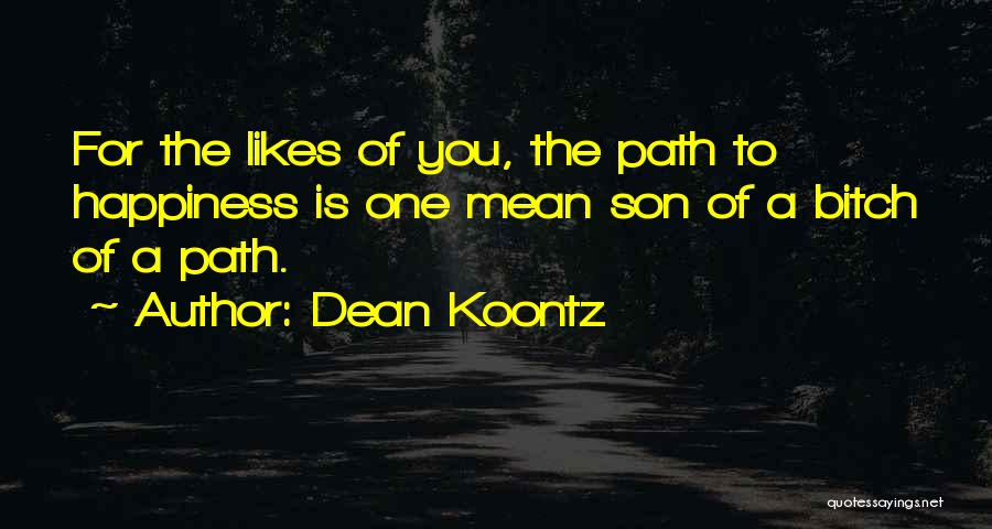 Path To Happiness Quotes By Dean Koontz