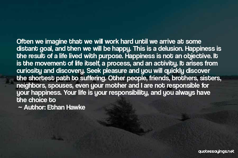 Path To Happiness Quotes By Ethan Hawke
