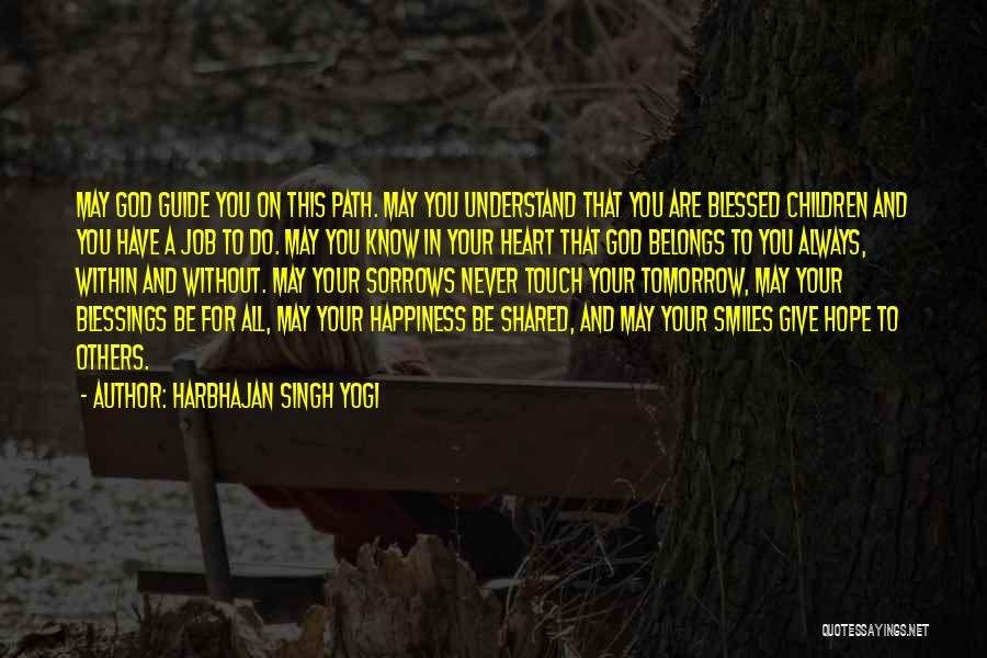Path To Happiness Quotes By Harbhajan Singh Yogi