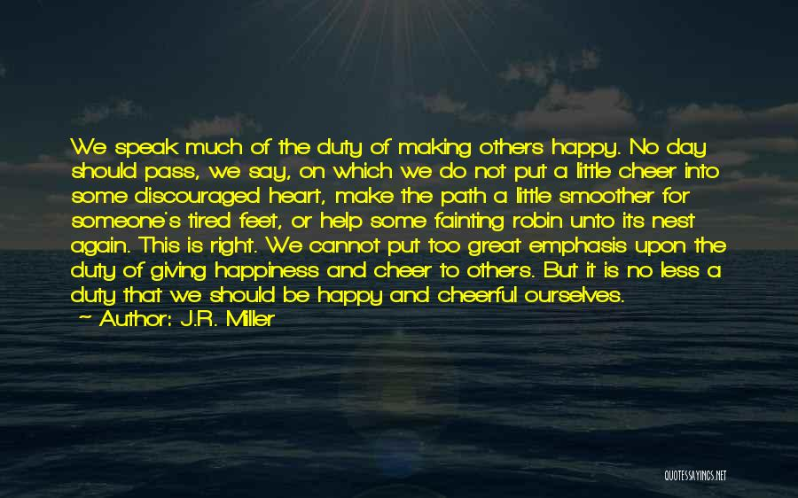 Path To Happiness Quotes By J.R. Miller