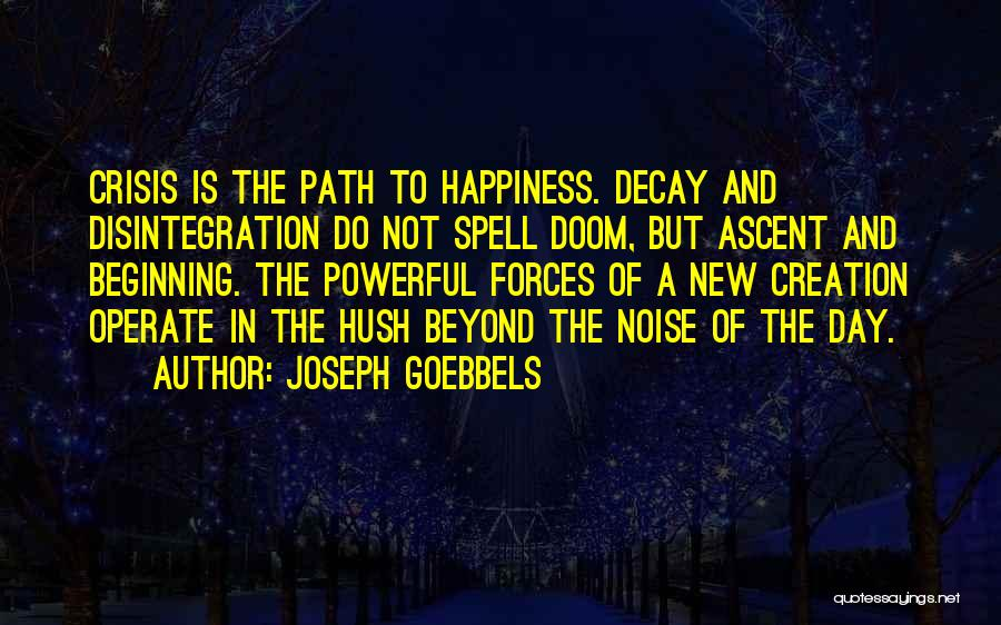 Path To Happiness Quotes By Joseph Goebbels