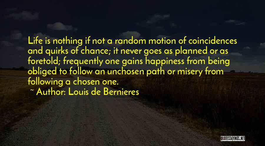 Path To Happiness Quotes By Louis De Bernieres