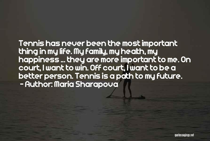 Path To Happiness Quotes By Maria Sharapova