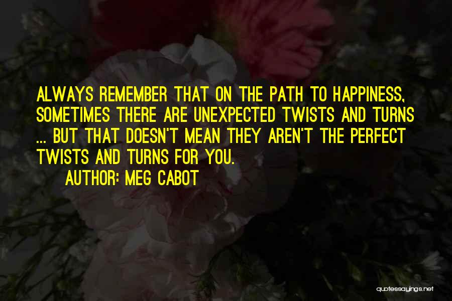 Path To Happiness Quotes By Meg Cabot