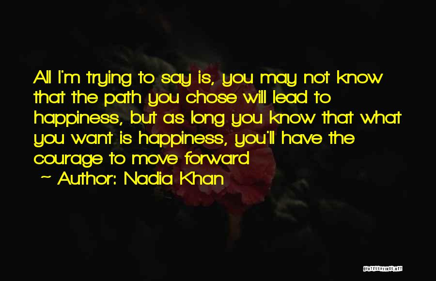 Path To Happiness Quotes By Nadia Khan